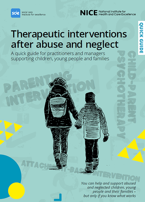Therapeutic interventions after abuse and neglect: A quick guide for practitioners and managers supporting children, young people and families image
